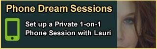Private Dream Interpretation with Lauri on the phone.